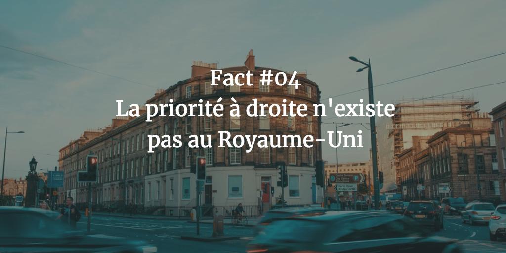 Fact #04 - La priorité à droite n'existe pas au Royaume-Uni